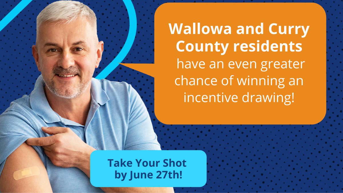 Wallowa and Curry Counties increase vaccination incentives